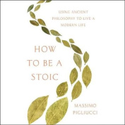 How to Be a Stoic [Audio]