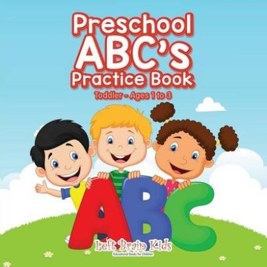 Preschool ABC's Practice Book - Toddler - Ages 1 to 3