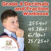 Grade 4 Deminals and Fraction Workbook - Children's Math Books