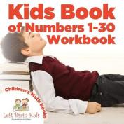 Kids Book of Numbers 1-30 Workbook - Children's Math Books