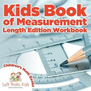 Kids Book of Measurement: Length Edition Workbook - Children's Size & Shape Books