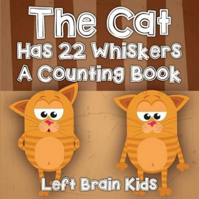 The Cat Has 22 Whiskers - A Counting Book