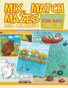 Mix, Match, Mazes and Coloring Activity Book for Kids Vol. 3