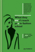 What They Didn't Teach You in Fashion School