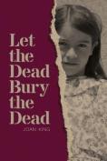 Let the Dead Bury the Dead