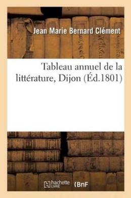 Tableau Annuel de La Litterature = Tableau Annuel de La Litta(c)Rature