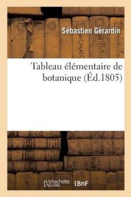 Tableau Elementaire de Botanique = Tableau A(c)La(c)Mentaire de Botanique