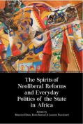 The Spirits of Neoliberal Reforms and Everyday Politics of the State in Africa