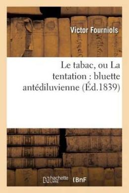 Le Tabac, Ou La Tentation: Bluette Antediluvienne (Litterature)