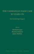 The Tasmanian Dam Case 30 Years On