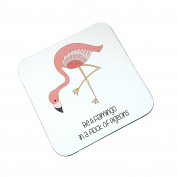 Wooden Coaster Be A Flamingo In A Flock Of Pigeons Gift