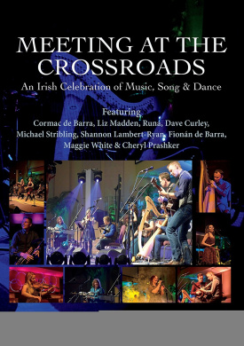 Meeting at the Crossroads: An Irish Celebration of Music, Song & Dance