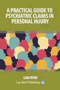 A Practical Guide to Psychiatric Claims in Personal Injury