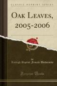 Oak Leaves, 2005-2006
