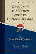 Geology of the Marion Lake Area, Quebec-Labrador