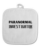 TooLoud Paranormal Investigator White Fabric Pot Holder Hot Pad