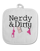TooLoud Nerdy and Dirty White Fabric Pot Holder Hot Pad