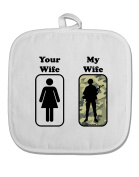 TooLoud Your Wife My Wife Military White Fabric Pot Holder Hot Pad