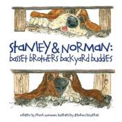 Stanley & Norman - Basset Brothers Backyard Buddies