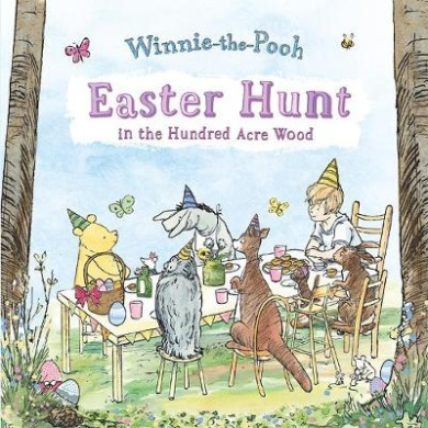 Easter Hunt in the Hundred Acre Wood: Easter Hunt in the Hundred Acre Wood (Winnie-The-Pooh - Classic Editions)