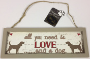 Hanging Pet Plaque Wall Sign - All You Need Is Love And A Dog
