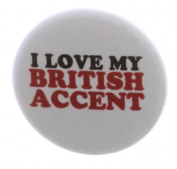I Love My British Accent 3.2cm Magnet England English