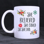 SCSF Gift Idea Motivation She Believed She Could So She Did Funny Quote Coffee Mug,330ml Ceramic White Mugs