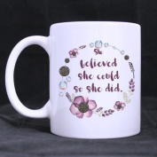 SCSF Funny Inspirational Coffee Mug or Tea Cup,She Believed She Could So She Did,Ceramic White Mugs 330ml