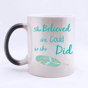 SCSF Morphing Coffee Mug 330mls She Believed She Could So She Did Funny Novelty Ceramic Material Heat Changing Colour Tea Cup