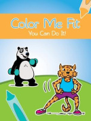 Color Me Fit: You Can Do It