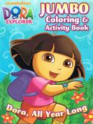 Dora the Explorer Jumbo Colouring and Activity Book ~ Dora, All Year Long