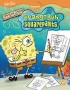 Nickelodeon How to Draw SpongeBob SquarePants