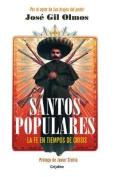 Santos Populares / Popular Saints. Faith in Times of Crisis [Spanish]