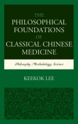 The Philosophical Foundations of Classical Chinese Medicine