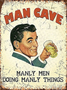 Man Cave Manly Men Doing Manly Things small steel sign 200mm x 150mm