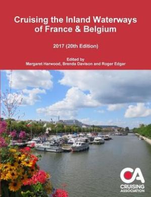 Cruising the Inland Waterways of France & Belgium 2017 (20th Edition)
