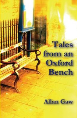 Tales from an Oxford Bench