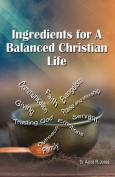 Ingredients for a Balanced Christian Life