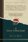 A Handbook of the Practice of Forensic Medicine, Based Upon Personal Experience, Vol. 3