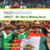 2016/17 - The Year in Mexican Soccer