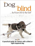 My Dog is Blind - But Lives Life to the Full!