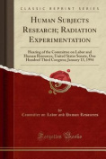 Human Subjects Research; Radiation Experimentation