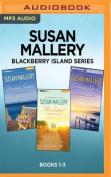 Susan Mallery Blackberry Island Series [Audio]