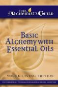 Basic Alchemy with Essential Oils