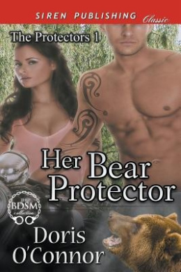 Her Bear Protector [The Protectors 1] (Siren Publishing Classic)