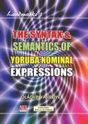 The Syntax & Semantics of Yoruba Nominal Expressions