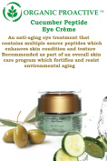 ORGANIC PROACTIVE,PROFESSIONAL GRADE, Cucumber Peptide Eye Creme (PLUMP + FIRM + SMOOTH,) All Skin Types 15ml