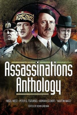 Assassinations Anthology: Plots and Murders That Would Have Changed the Course of WW2