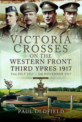 Victoria Crosses on the Western Front - Third Ypres 1917: 31st July 1917 to 6th November 1917