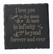 Engraved Slate Valentines Day Gift Coaster I love you to the moon and back